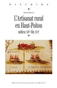 Alain Champagne - L'Artisanat rural en Haut-Poitou - Milieu XIVe-fin XVIe.