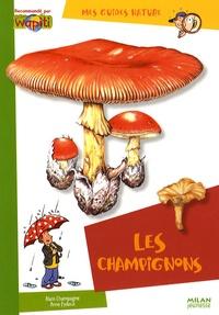 Alain Champagne et Anne Eydoux - Les champignons.