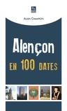 Alain Champion - Alençon en 100 dates.
