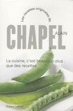 Alain Chapel - La cuisine c'est beaucoup plus que des recettes.