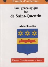 Alain Chapellier - De Saint-Quentin - Essai généalogique.