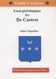 Alain Chapellier - Les De Castres - Essai généalogique.