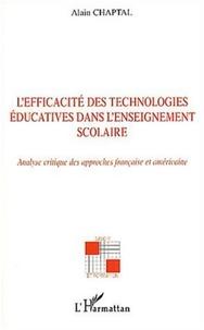 Alain Chaptal - L'efficacité des technologies éducatives dans l'enseignement scolaire - Analyse critique des approches française et américaine.
