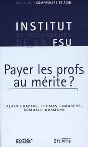 Alain Chaptal et Thomas Lamarche - Payer les profs au mérite ?.