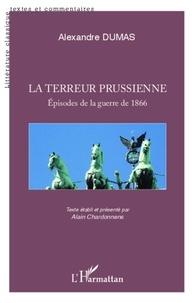 Alain Chardonnens - Terreur prussienne - Episodes de la guerre de 1866 - Alexandre Dumas.