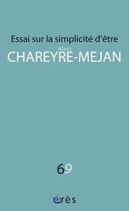 Alain Chareyre-Méjan - Essai sur la simplicité d'être.