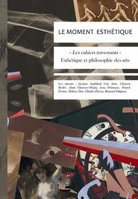 Alain Chareyre-Méjan et Bernard Salignon - Le moment esthétique.