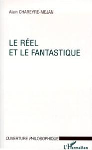 Alain Chareyre-Méjan - Le réel et le fantastique.