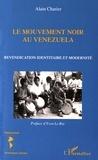 Alain Charier - Le mouvement noir au Venezuela - Revendication identitaire et modernité.