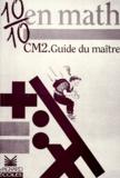 Alain Charles - 10/10 en maths CM2 - Guide du maître.