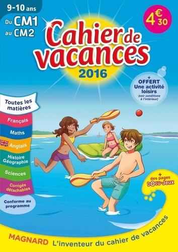 Cahier de vacances du CM1 au CM2 9-10 ans  Edition 2016