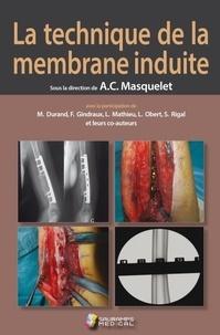 Alain-Charles Masquelet - La technique de la membrane induite.