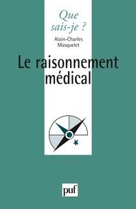 Alain-Charles Masquelet - Le raisonnement médical.