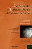 Alain-Charles Masquelet - Orthopédie et traumatologie de l'adulte et de l'enfant - Enseignement du deuxième cycle des études médicales.