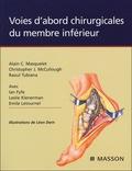 Alain-Charles Masquelet et Christopher-J McCullough - Voies d'abord chirurgicales du membre inférieur.