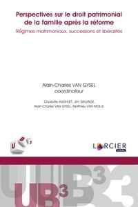 Alain-Charles Van Gysel et Charlotte Aughuet - Perspectives sur le droit patrimonial de la famille après la réforme - Régimes matrimoniaux, successions et libéralités.