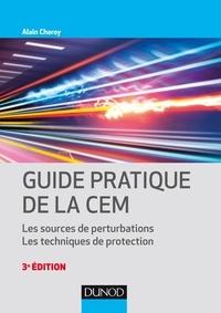 Alain Charoy - Guide pratique de la CEM - Les sources de perturbations. Les techniques de protection.
