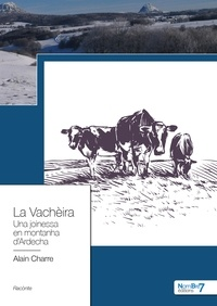 La vachèira- Una joinessa en montanha d'Ardecha - Alain Charre | Showmesound.org