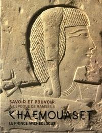 Alain Charron et Christophe Barbotin - Savoir et pouvoir à l'époque de Ramsès II - Khâmouaset, le prince archéologue.