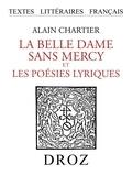 Alain Chartier - La belle dame sans mercy et les Poésies lyriques.