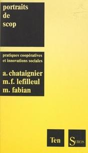 Alain Chataignier et Monique Fabian - Portraits de SCOP - Pratiques coopératives et innovations sociales.