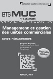 Alain Chatain et Bernard Coïc - Management et gestion des unités commerciales BTS MUC 1re et 2e années - Guide pédagogique.