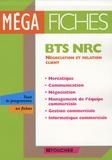 Alain Chatain et Miguel Chozas - Méga fiches BTS NRC - Mercatique, communication, négociation, management de l'équipe commerciale, gestion commerciale, informatique commerciale.