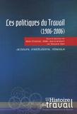 Alain Chatriot et Odile Join-Lambert - Les politiques du travail (1906-2006) - Acteurs, institutions, réseaux.