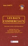 Alain Chatty - Les baux commerciaux - Doctrine, textes et jurisprudence.