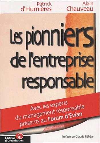Alain Chauveau et Patrick d' Humières - Les pionniers de l'entreprise responsable. - Actes du Forum d'Evian (novembre 2000).