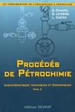 Alain Chauvel et Gilles Lefebvre - Procédés de pétrochimie - Caractéristiques techniques et économiques Tome 2, Les grands intermédiaires oxygénés, chlorés et nitrés.
