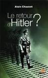Alain Chauvet - Le retour d'Hitler ? - Personne ne savait... Personne ne sait ?.