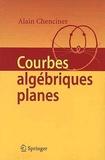 Alain Chenciner - Courbes algébriques planes.