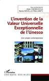 Alain Chenevez et Nanta Novello Paglianti - L'invention de la valeur universelle exceptionnelle de l'Unesco - Une utopie contemporaine.