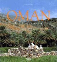 Alain Chenevière - Oman - Le sultanat de l'encens.
