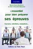 Alain Chevalier-Beaumel et Marie-Claire Bouthors - L'essentiel pour bien se préparer aux épreuves - Conseils et exercices de sophrologie pour bien se préparer aux diverses épreuves écrites et orales, réussir les entretiens , les examens, les tests, etc.