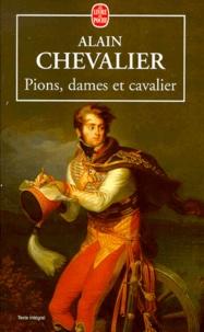 Alain Chevalier - Pions, dames et cavalier.