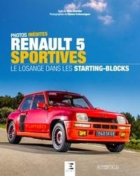 Alain Chevalier - Renault 5 sportives - Le losange dans les starting-blocks.