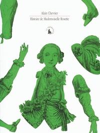 Alain Chevrier - Histoire de Mademoiselle Rosette - Testament cassé d'un homme qui croyait être une fille.