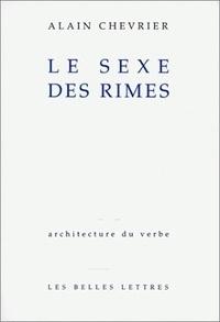 Alain Chevrier - Le sexe des rimes.