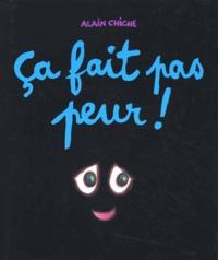 Alain Chiche - Ca fait pas peur !.