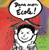 Alain Chiche - Dans mon école !.