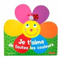 Alain Chiche - Je t'aime de toutes les couleurs.