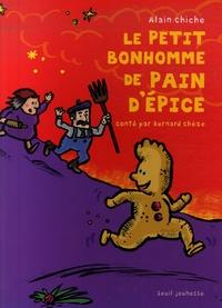 Alain Chiche et Bernard Chèze - Le petit bonhomme de pain d'épice.