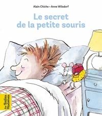 Alain Chiche et Anne Wilsdorf - Le secret de la petite souris.
