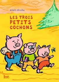 Alain Chiche - Les trois petits cochons.