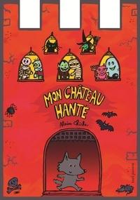 Alain Chiche - Mon château hanté.
