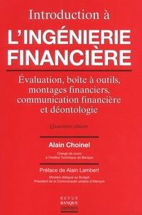 Alain Choinel - Introduction à l'ingénierie financière. - Evaluation, boîte à outils, montages financiers, communication financière et déontologie, 4ème édition.