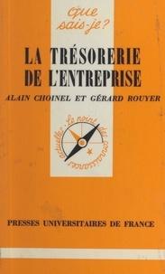 Alain Choinel et Gérard Rouyer - La trésorerie de l'entreprise.