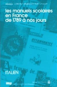 Alain Choppin - Les manuels scolaires en france de 1789 à nos jours - Les manuels d'Italien.